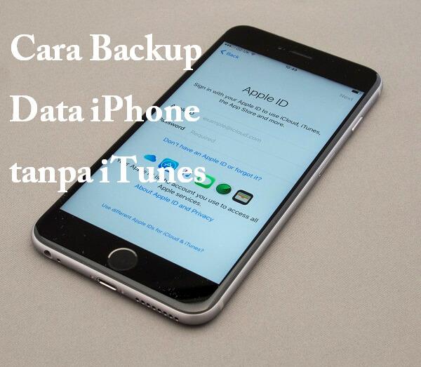 cara backup data iphone tanpa itunes