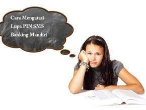 Cara Mengatasi Lupa PIN SMS Banking Mandiri